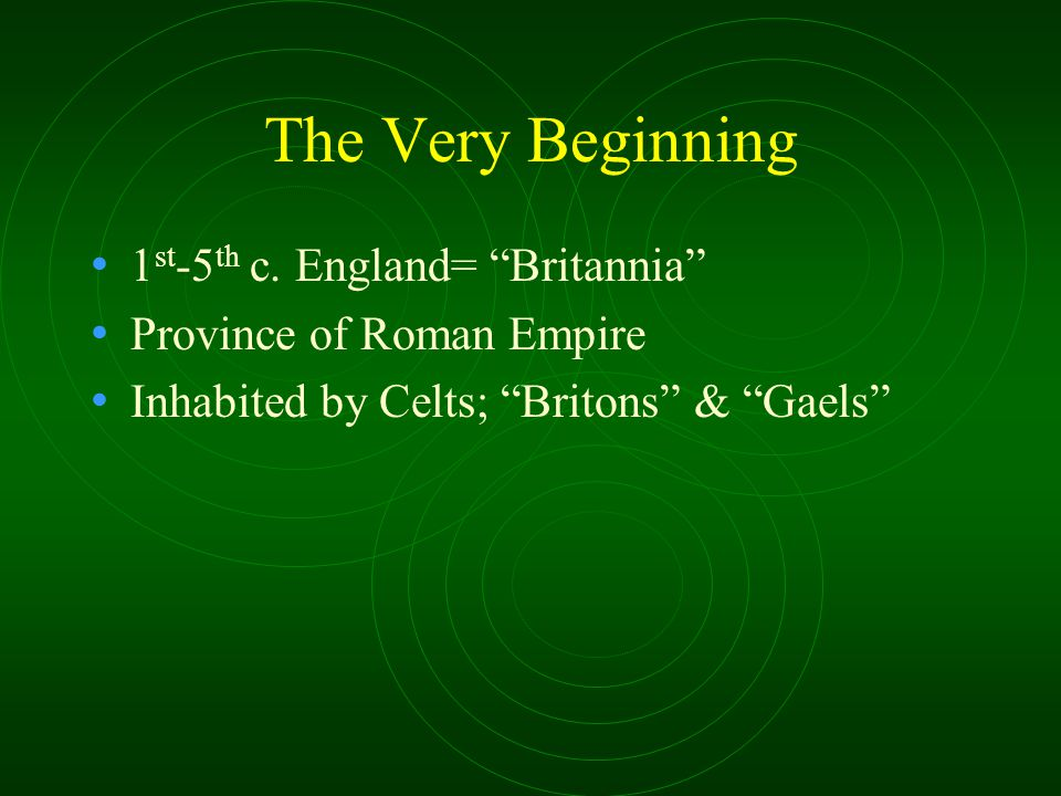 The Very Beginning 1 st -5 th c.