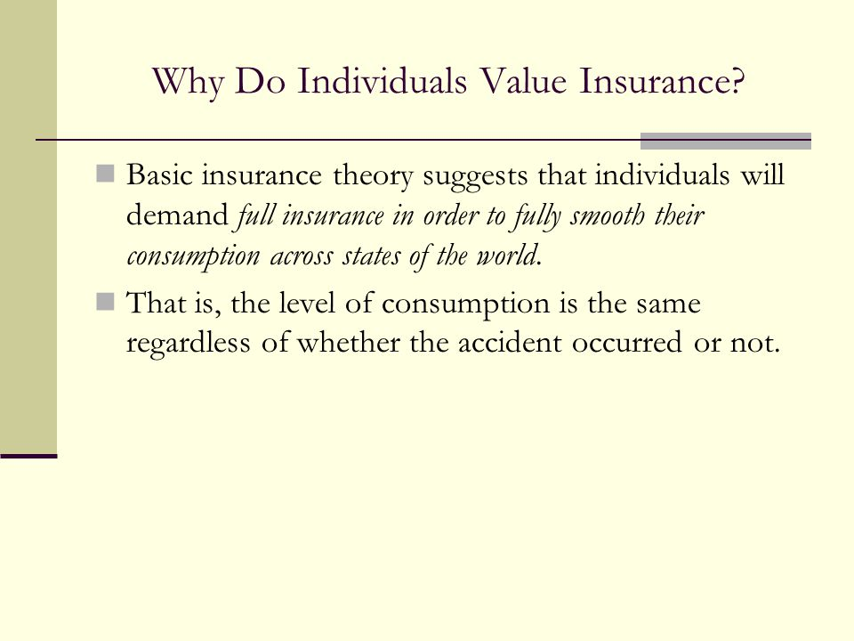 Why Do Individuals Value Insurance.