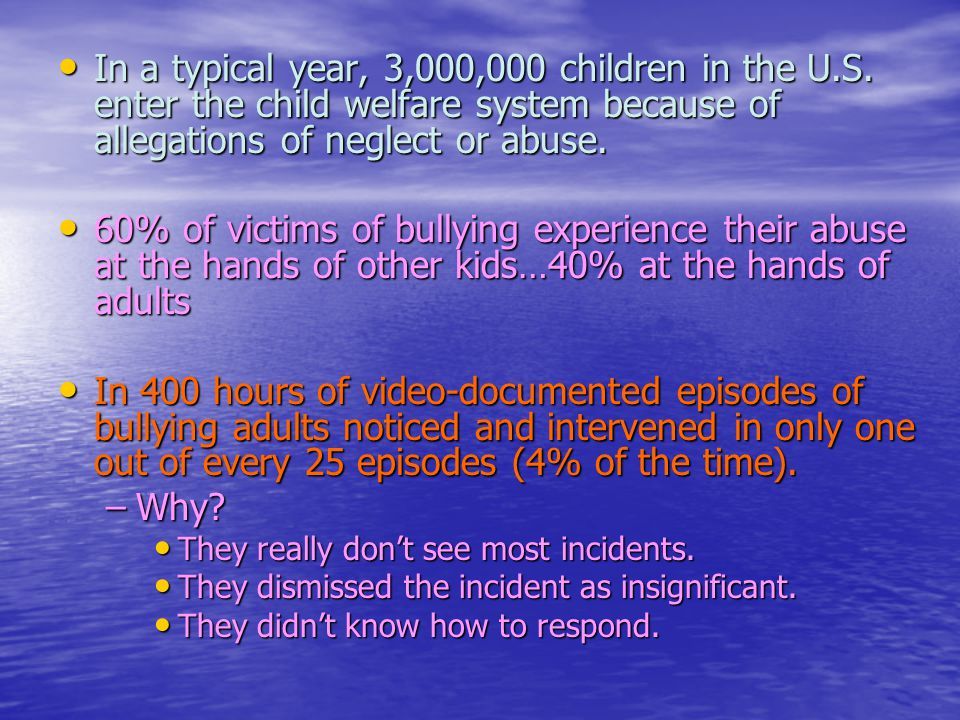 In a typical year, 3,000,000 children in the U.S. enter the child welfare system because of allegations of neglect or abuse. In a typical year, 3,000,
