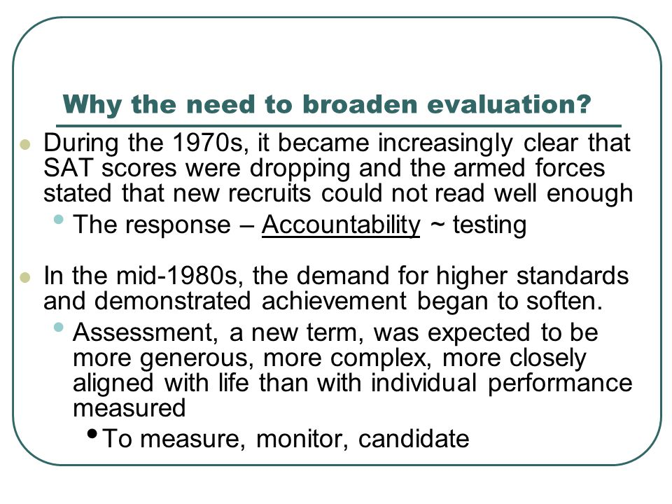 Why the need to broaden evaluation.