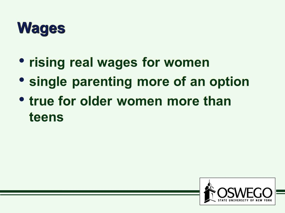 WagesWages rising real wages for women single parenting more of an option true for older women more than teens rising real wages for women single parenting more of an option true for older women more than teens