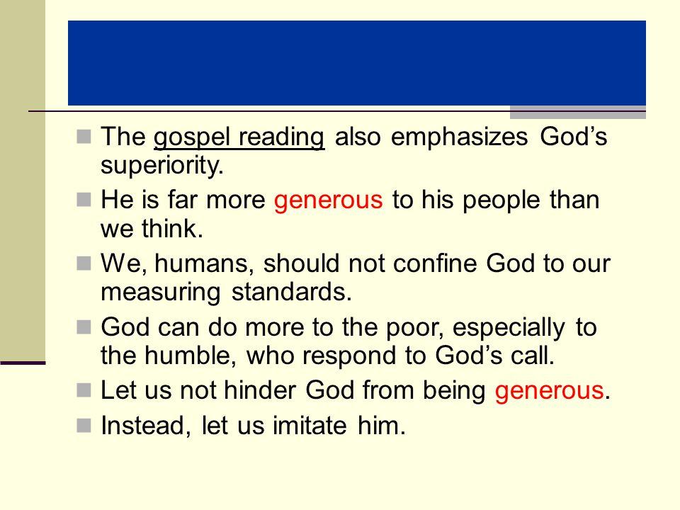 The gospel reading also emphasizes God's superiority.
