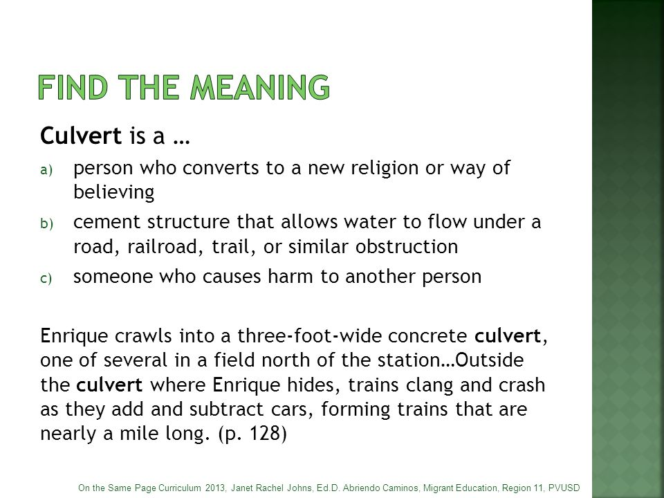 Culvert is a … a) person who converts to a new religion or way of believing b) cement structure that allows water to flow under a road, railroad, trai