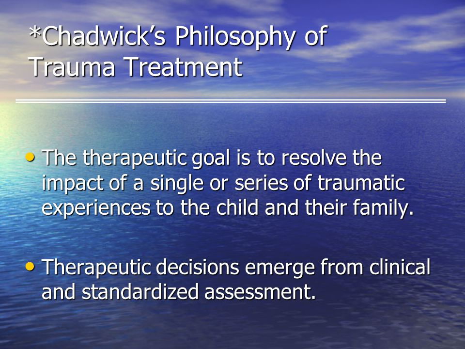 The therapeutic goal is to resolve the impact of a single or series of traumatic experiences to the child and their family.