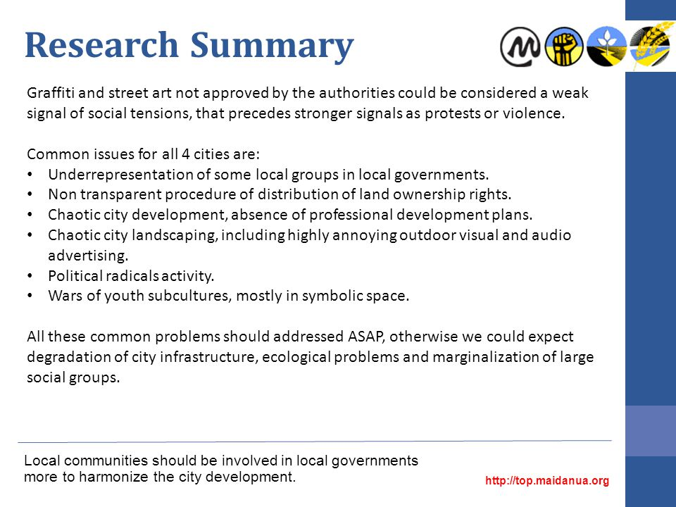 Research Summary http://top.maidanua.org Local communities should be involved in local governments more to harmonize the city development.