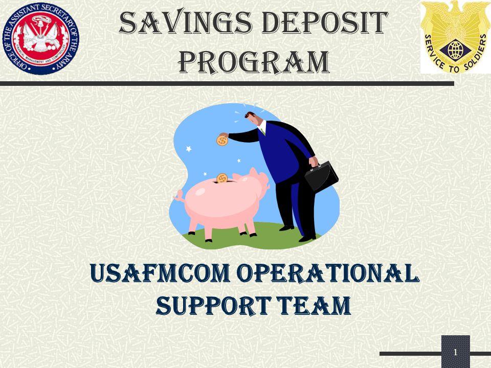 Savings Deposit Program 1 USAFMCOM OPERATIONAL SUPPORT TEAM