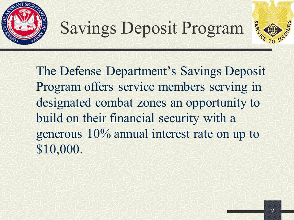 Eligibility  Members of the armed forces serving in a combat zone or in support of a contingency operation are authorized to make deposits.