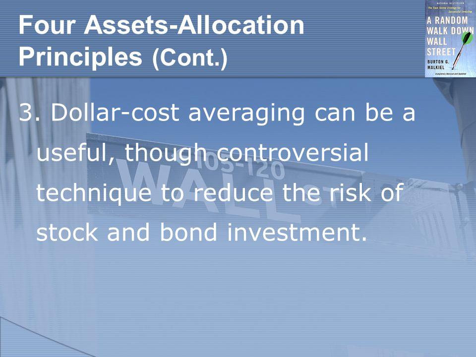Four Assets-Allocation Principles (Cont.) 3.