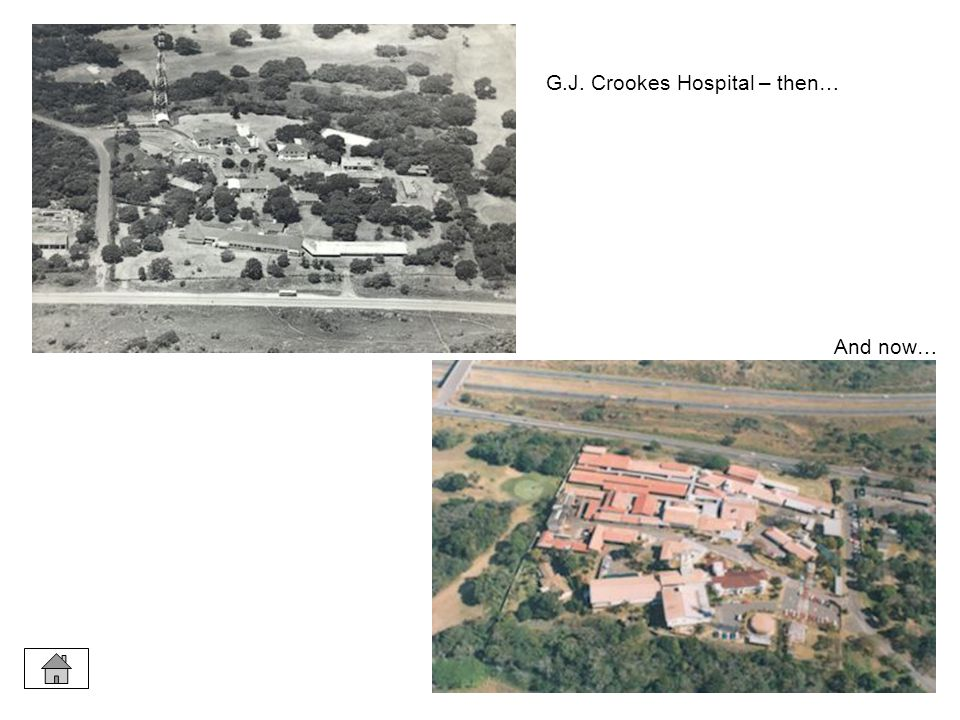 G.J. Crookes Hospital – then… And now…
