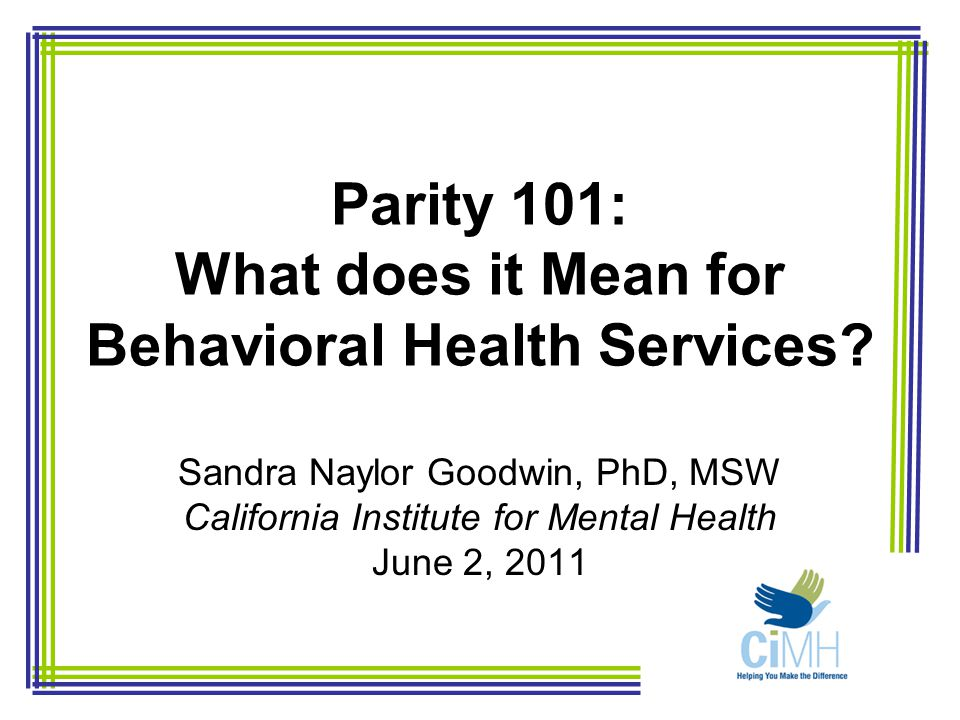 Parity 101: What does it Mean for Behavioral Health Services.