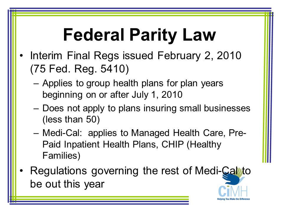 Federal Parity Law Interim Final Regs issued February 2, 2010 (75 Fed.