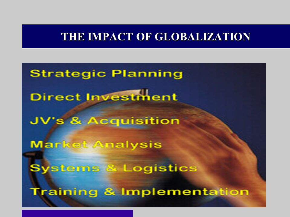 29 THE IMPACT OF GLOBALIZATION