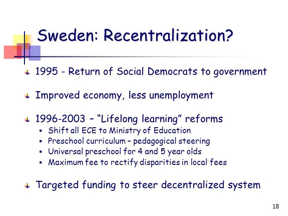 18 Sweden: Recentralization.