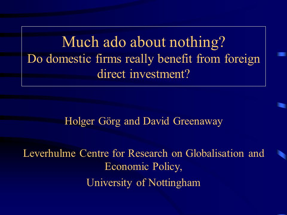Much ado about nothing. Do domestic firms really benefit from foreign direct investment.