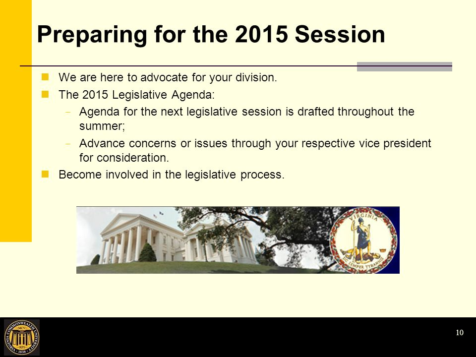 Preparing for the 2015 Session We are here to advocate for your division.