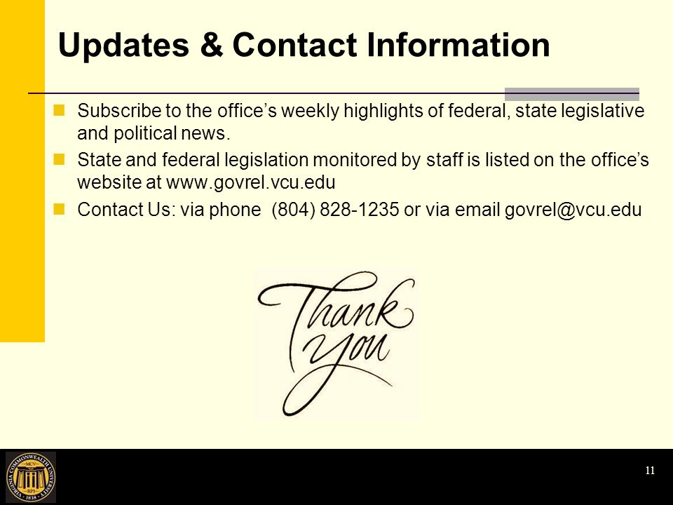 Updates & Contact Information Subscribe to the office's weekly highlights of federal, state legislative and political news.