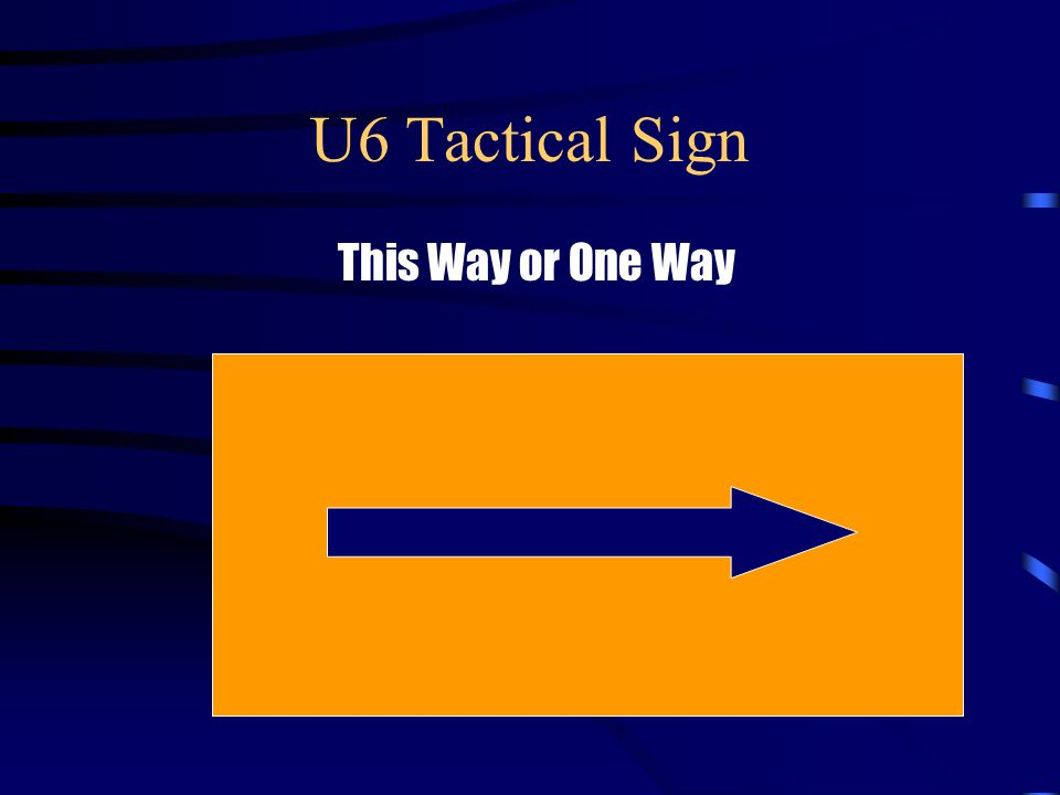 U6 Tactical Sign This Way or One Way