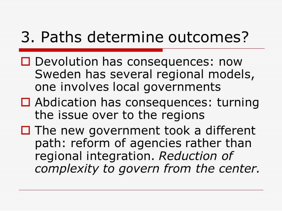 3. Paths determine outcomes.