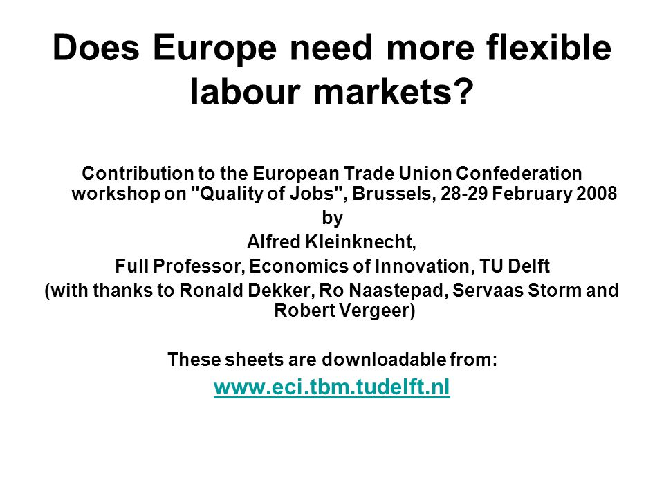 Does Europe need more flexible labour markets.