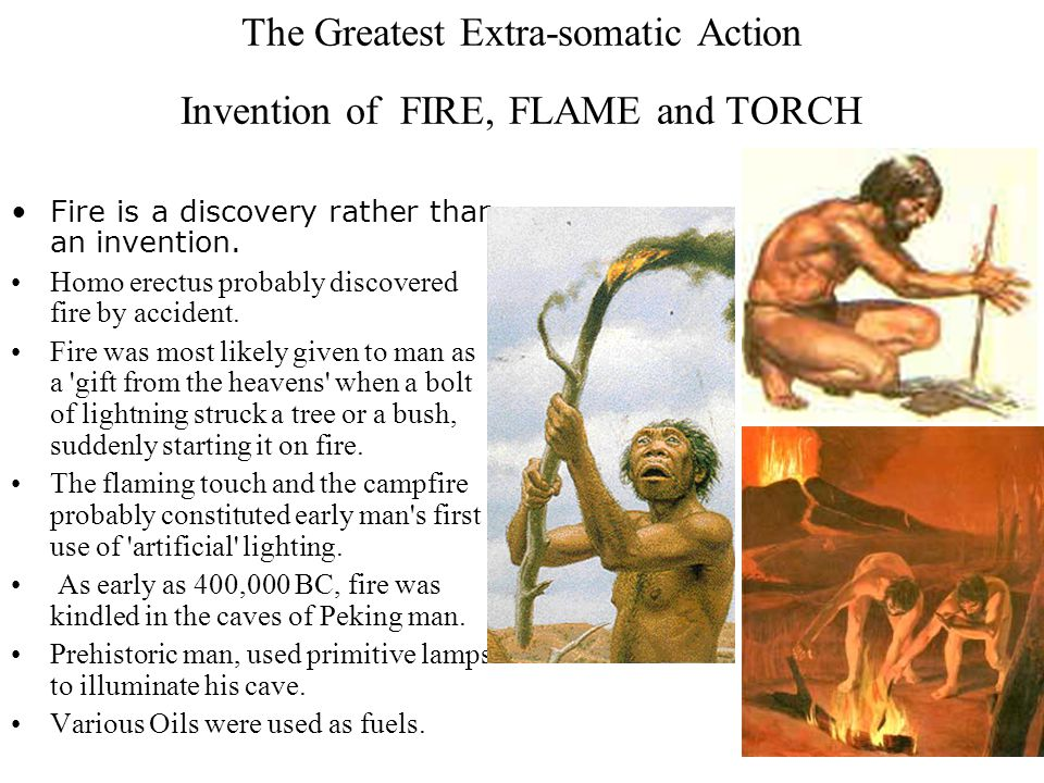 The Greatest Extra-somatic Action Fire is a discovery rather than an invention.