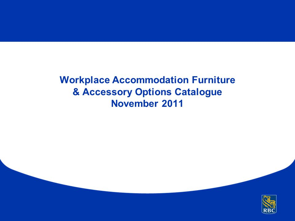 Workplace Accommodation Furniture & Accessory Options Catalogue November 2011