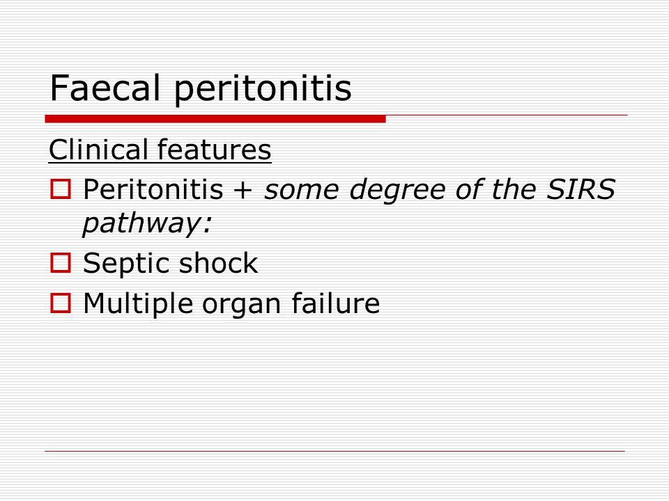 Faecal peritonitis Closure versus laparostomy  Consider laparostomy when - Can't close the abdomen - Concern over source control - Concern over ischaemia  Beware abdominal compartment syndrome