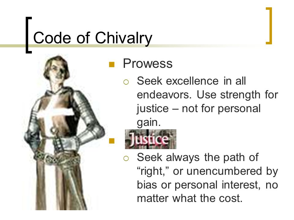 Code of Chivalry Prowess  Seek excellence in all endeavors.