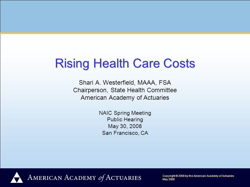 Rising Health Care Costs Rising Health Care Costs Shari A.