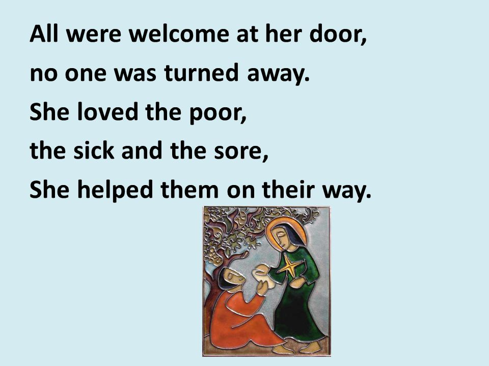 All were welcome at her door, no one was turned away.