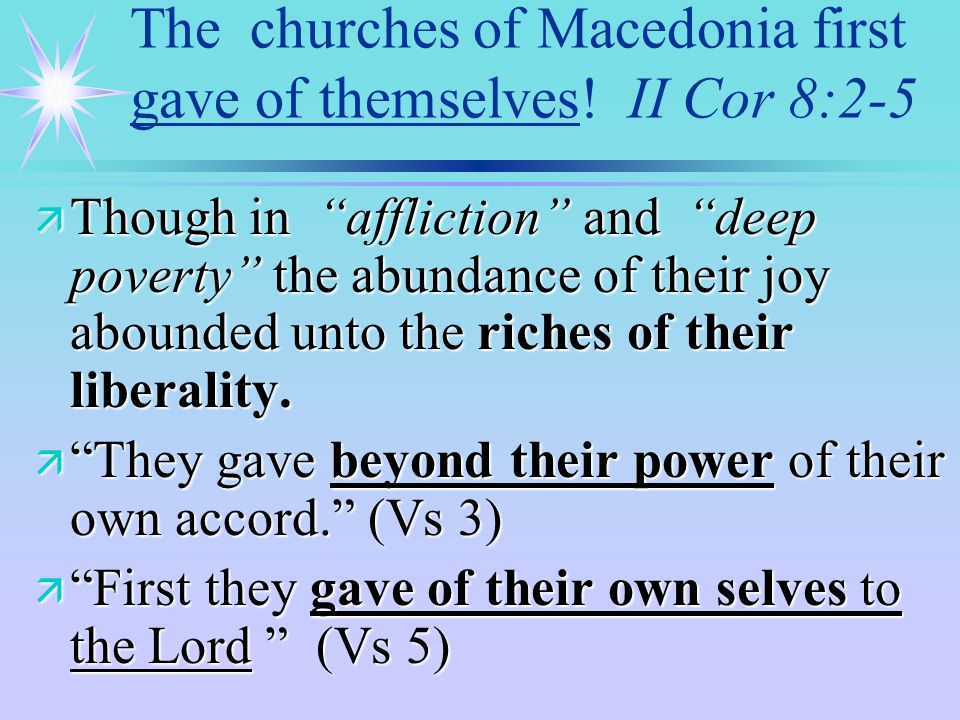 The churches of Macedonia first gave of themselves.