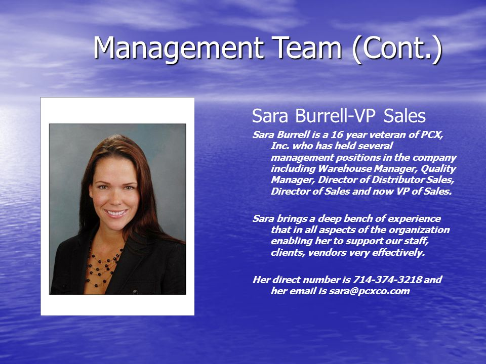 Sara Burrell-VP Sales Sara Burrell is a 16 year veteran of PCX, Inc.