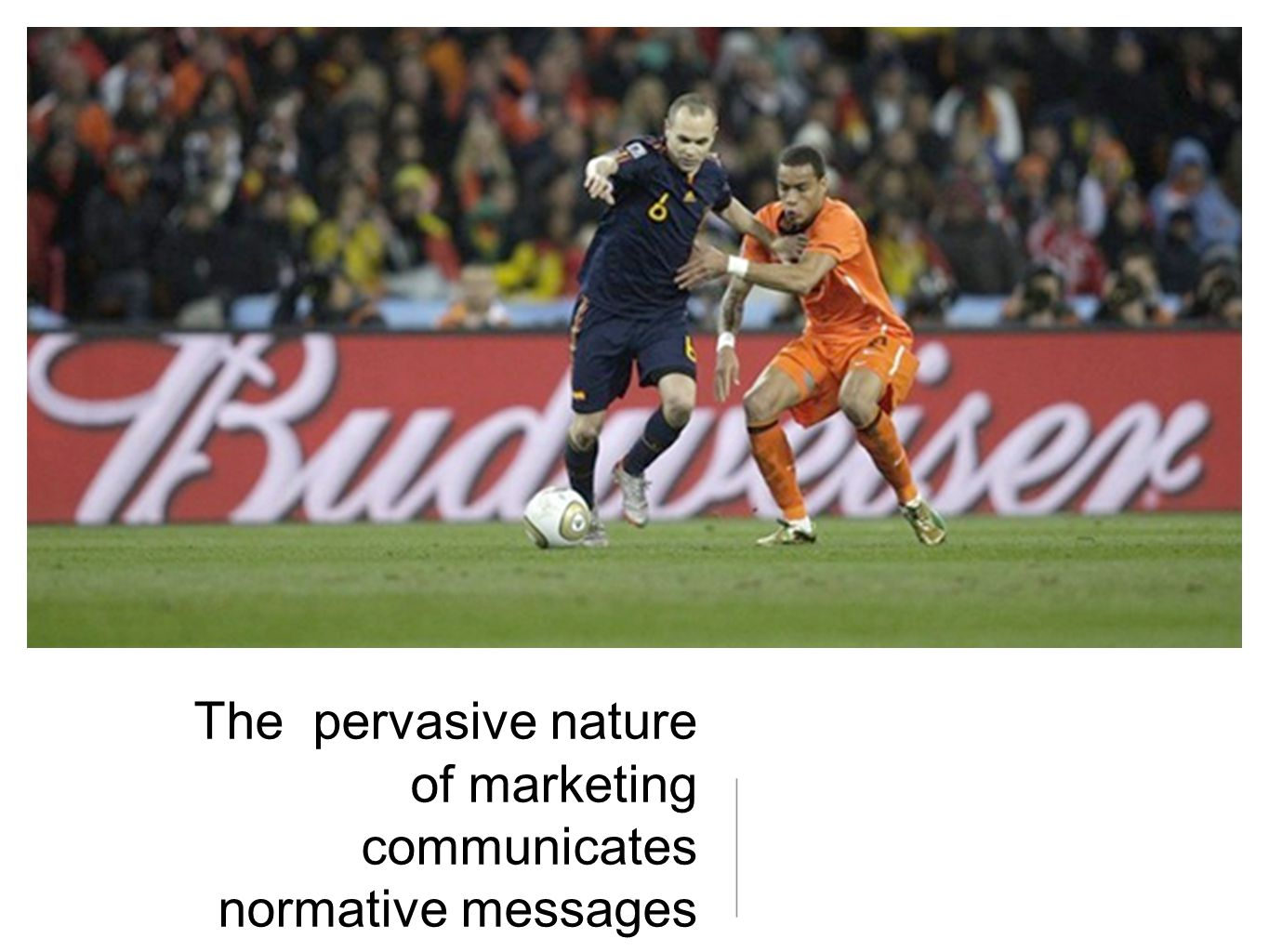 The pervasive nature of marketing communicates normative messages