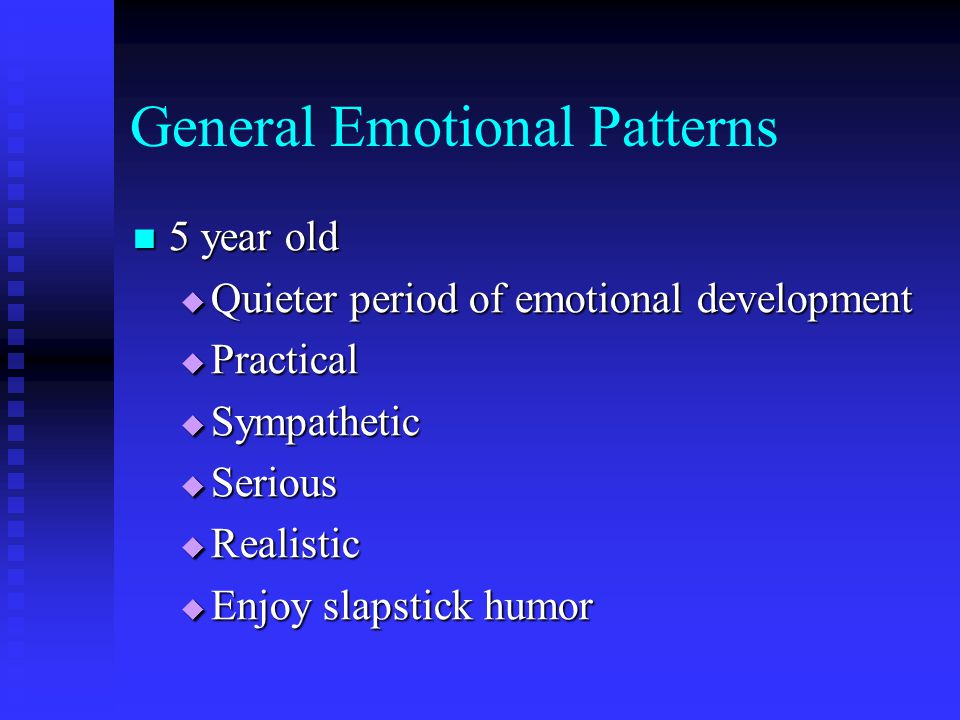 General Emotional Patterns 5 year old cont.5 year old cont.