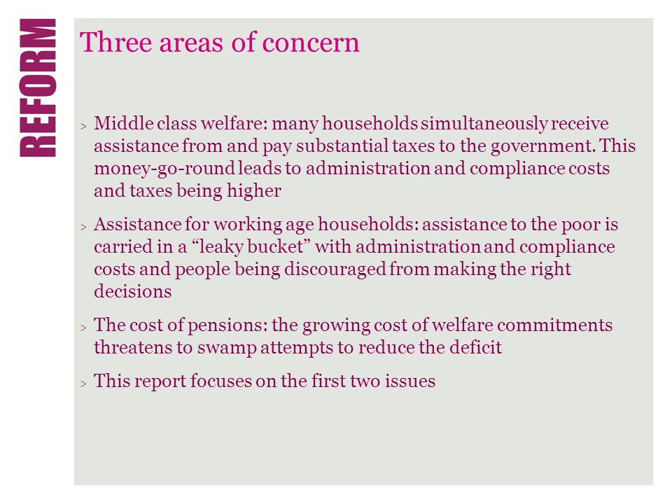 Three areas of concern > Middle class welfare: many households simultaneously receive assistance from and pay substantial taxes to the government.