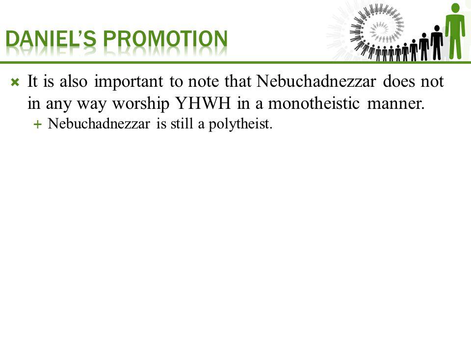  Nebuchadnezzar is still a polytheist.