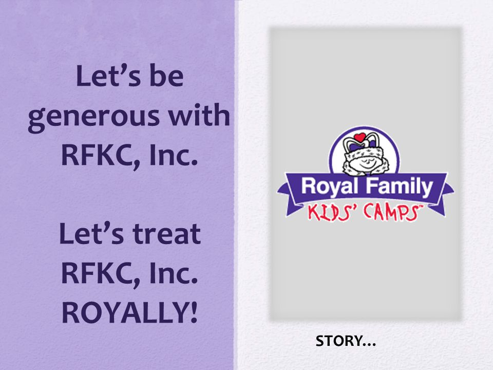 Let's be generous with RFKC, Inc. Let's treat RFKC, Inc. ROYALLY! STORY…