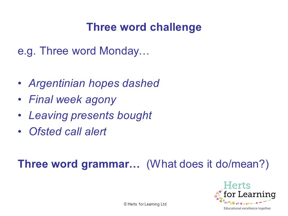© Herts for Learning Ltd What is… The most commonly used word in English language?