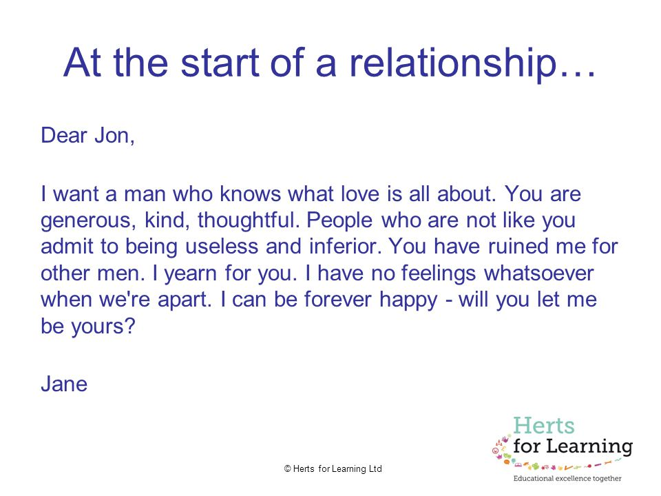 © Herts for Learning Ltd At the end… Dear Jon, I want a man who knows what love is.