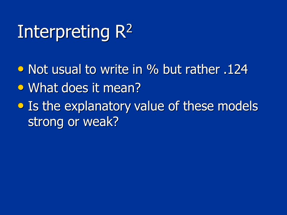 Interpreting R 2 Not usual to write in % but rather.124 Not usual to write in % but rather.124 What does it mean.