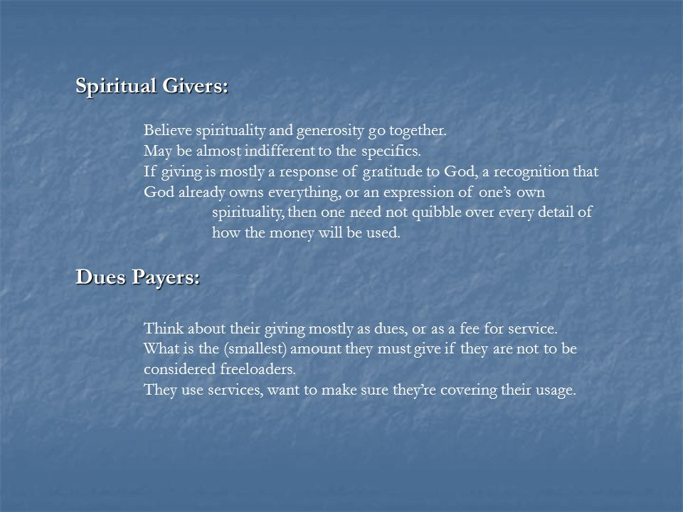 Spiritual Givers: Believe spirituality and generosity go together.