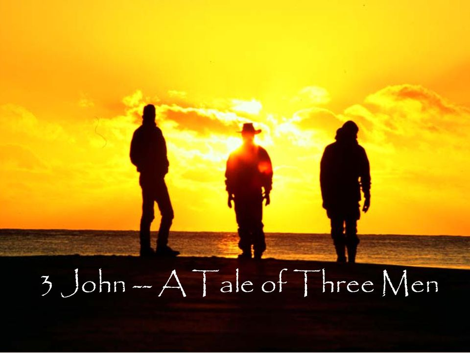 3 John -- A Tale of Three Men