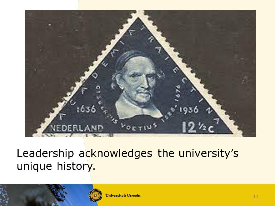 Leadership acknowledges the university's unique history. 11