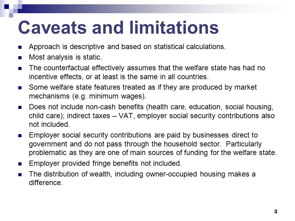 3 Caveats and limitations Approach is descriptive and based on statistical calculations.