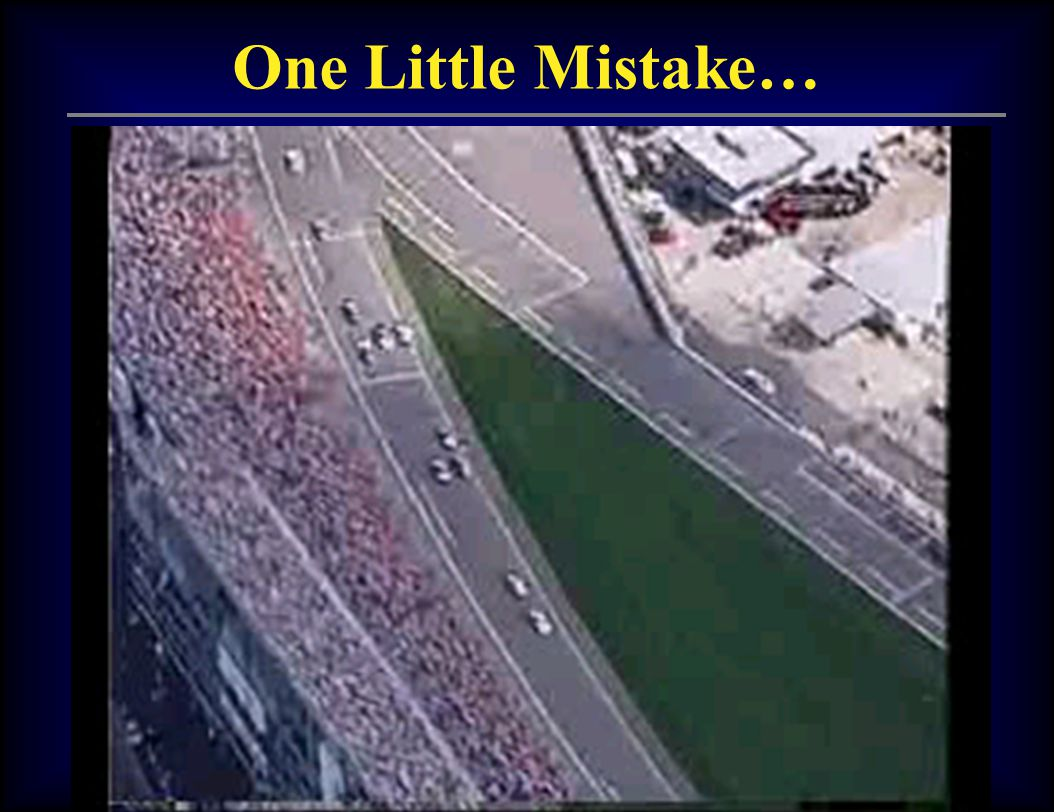 One Little Mistake…