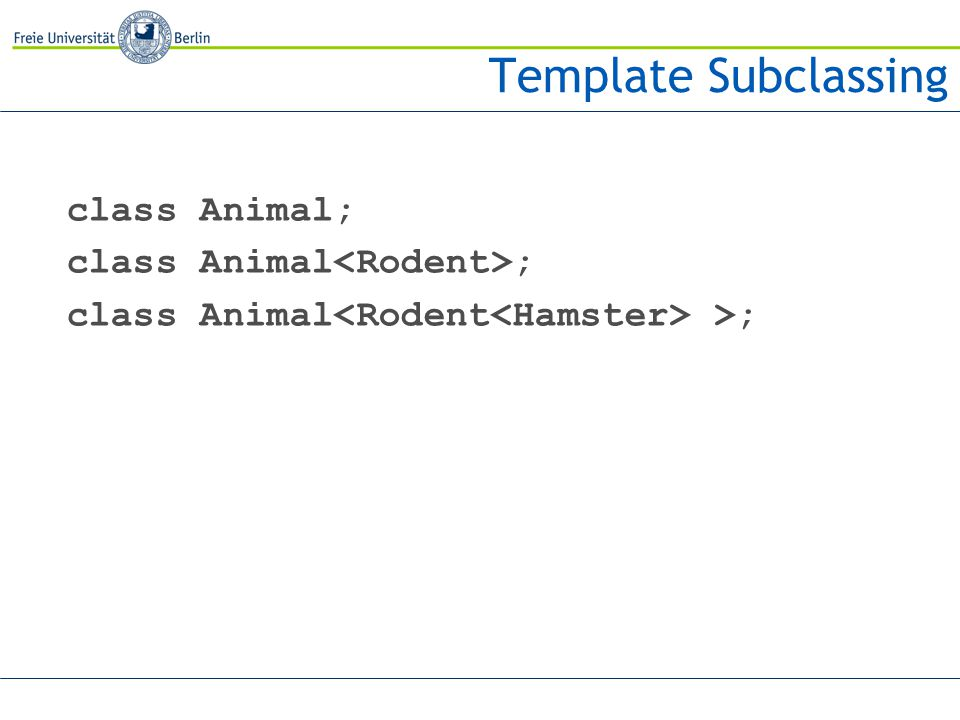 class Animal; class Animal >;