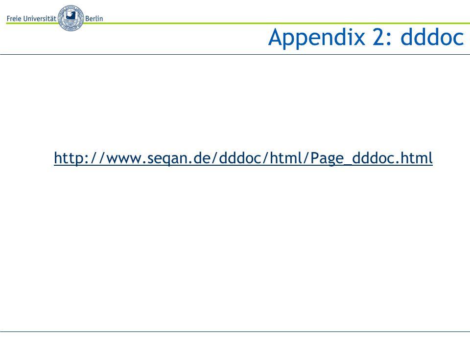 Appendix 2: dddoc http://www.seqan.de/dddoc/html/Page_dddoc.html