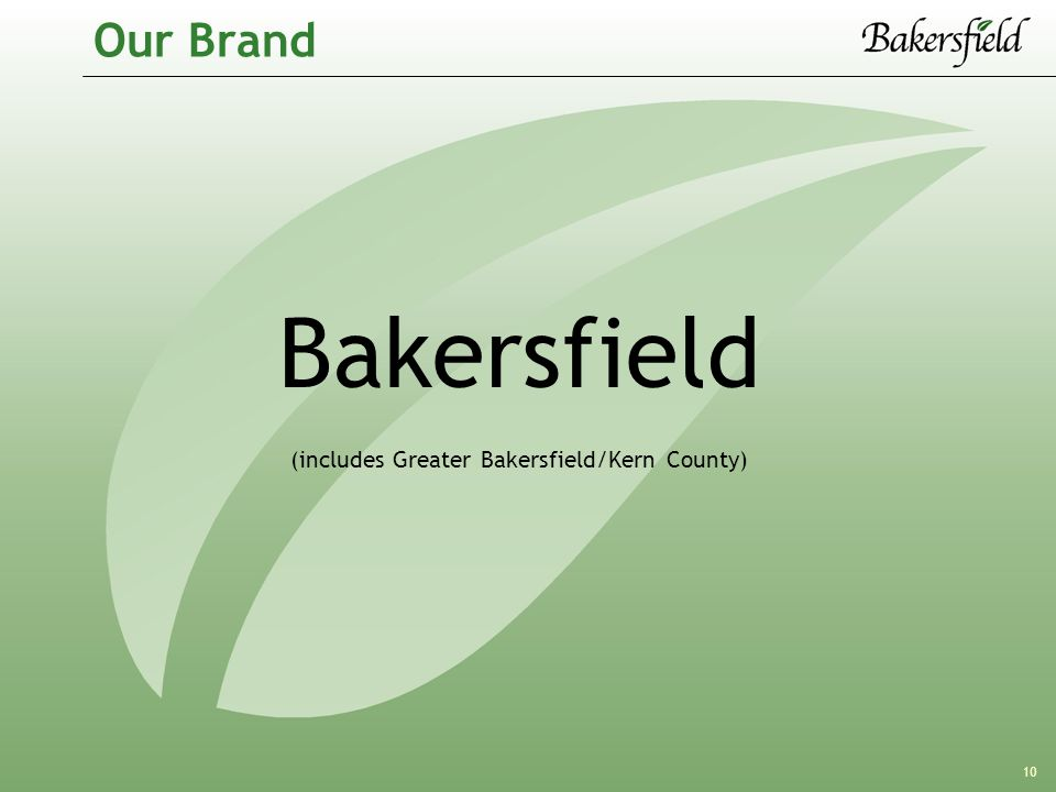 10 Our Brand Bakersfield (includes Greater Bakersfield/Kern County)
