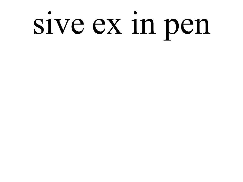 sive ex in pen