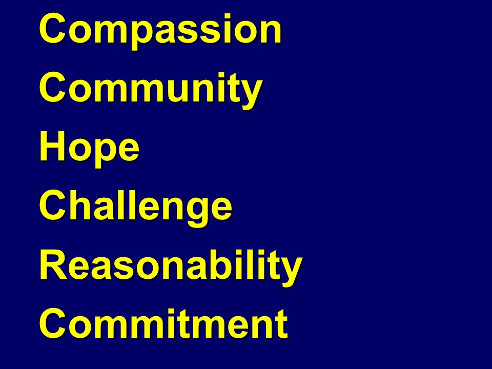 CompassionCommunityHopeChallengeReasonabilityCommitment