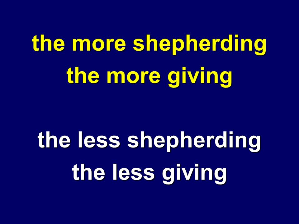 the more shepherding the more giving the less shepherding the less giving